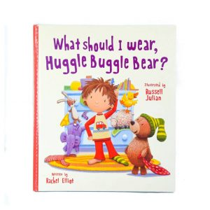 What Should I Wear, Huggle Buggle Bear? Book