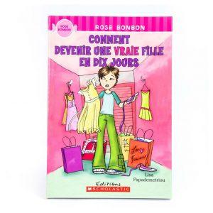 Rose Bonbon: comment devenir une vraie fille en dix jours (French)