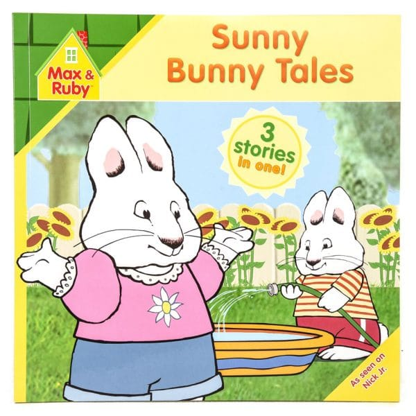 Max and Ruby: Sunny Bunny Tales (3 Stories in 1)