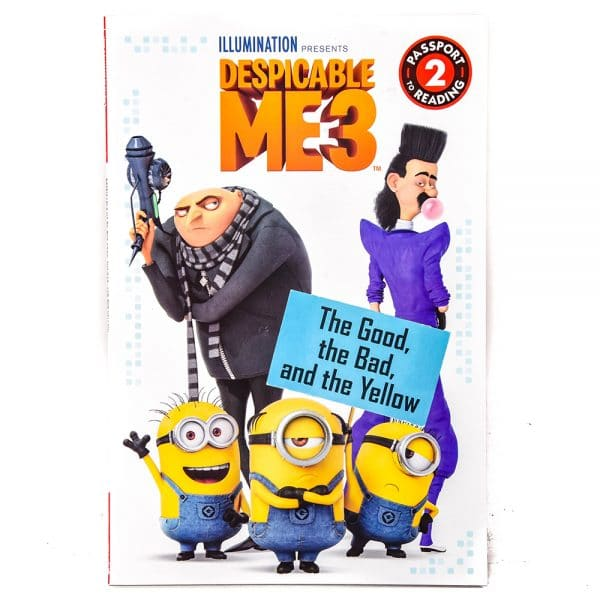 Despicable Me 3 The Good, the Bad and the Yellow Passport to Reading Level 2