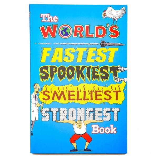 The World's Fastest Spookiest Smelliest Strongest Book
