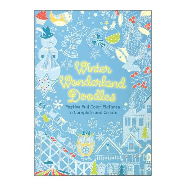 Winter Wonderland Doodles Festive Full-Color Pictures to Complete and Create