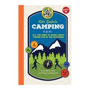 Ranger Rick Kids' Guide to Camping: All you need to know about having fun in the outdoors