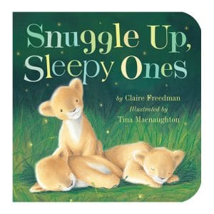 Snuggle Up, Sleepy Ones Board book