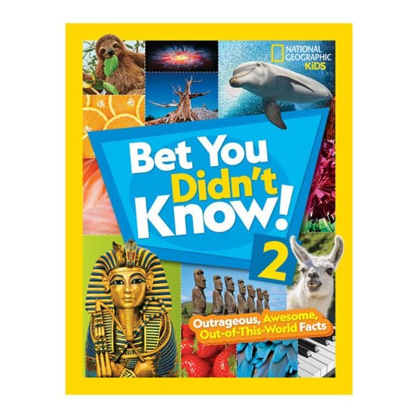 Bet You Didn't Know! 2: Outrageous, Awesome, Out-of-This-World Facts Hardcover