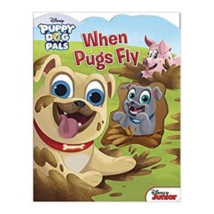 Disney Puppy Dog Pals: When Pugs Fly Board book