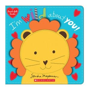 Heart-felt Books: I'm Wild About You! Hardcover