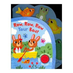 Row, Row, Row Your Boat (Sing-Along Melody) Board Book