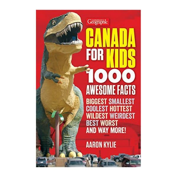 Canadian Geographic Canada for Kids: 1000 Awesome Facts Paperback
