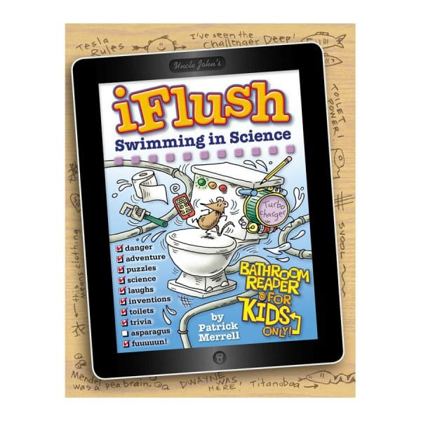 Uncle John's iFlush: Swimming in Science Bathroom Reader For Kids Only! Hardcover
