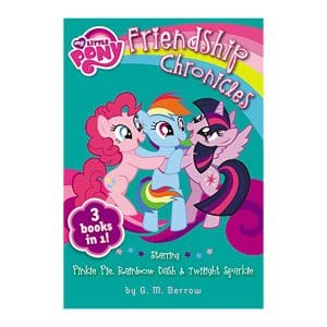 My Little Pony: The Friendship Chronicles: 3 books in 1 Paperback