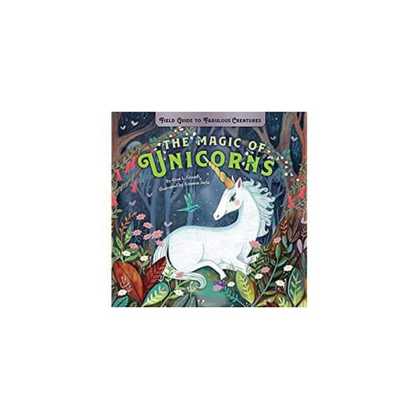 The Magic of Unicorns: Magic (Field Guide to Fabulous Creatures)