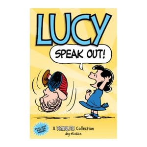 Lucy Speak Out! A Peanuts Collection