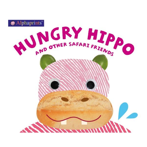 Alphaprints: Hungry Hippo and other safari animals Board book
