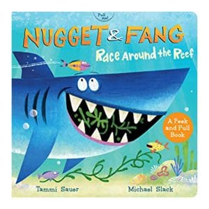 Nugget and Fang: Race Around the Reef (pull and peek board book)