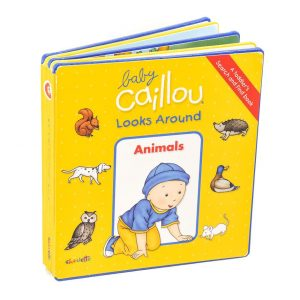 Baby Caillou Looks Around (A Toddler's Search and Find Hardcover Book): Animals Board Book