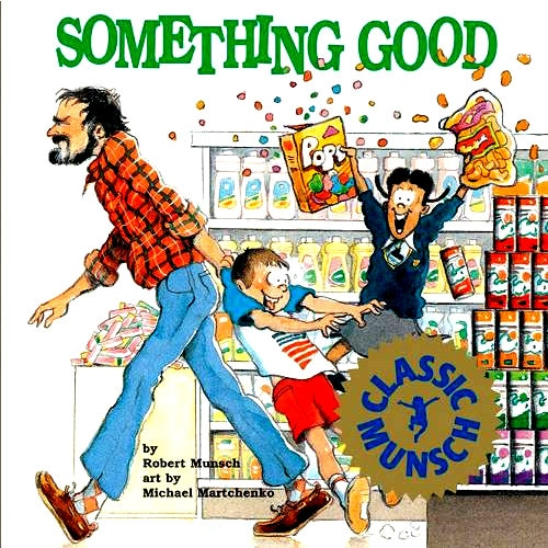 Something Good by Robert Munsch Hardcover