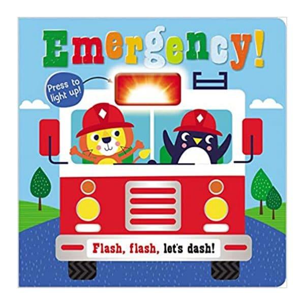 Emergency! Flash, flash, let's dash! Board book