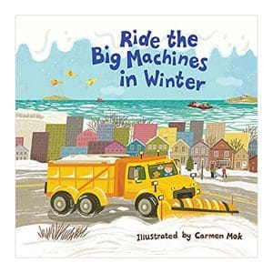 Ride the Big Machines in Winter Board book
