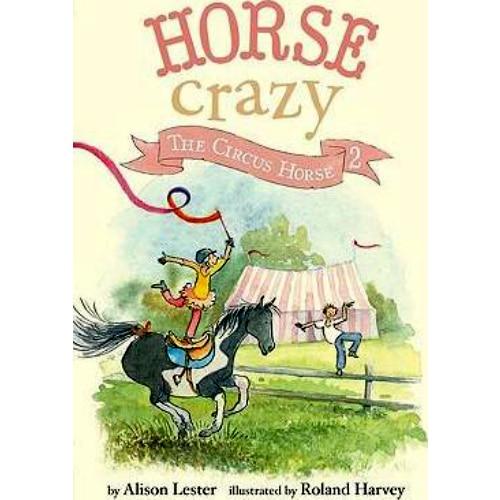 Horse Crazy: The Circus Horse #2