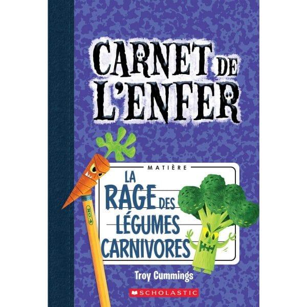 Carnet de L'enfer La rage des Légumes Carnivores