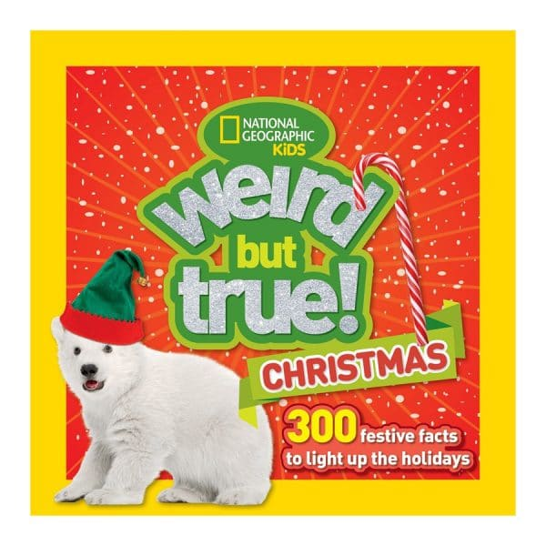 Weird But True Christmas: 300 Festive Facts to Light Up the Holidays Paperback