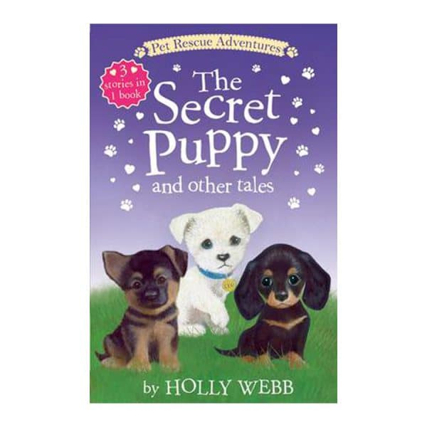 The Secret Puppy and Other Tales (3 books in 1)