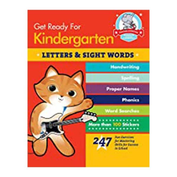 Get Ready for Kindergarten: Letters & Sight Words: 247 Fun Exercises