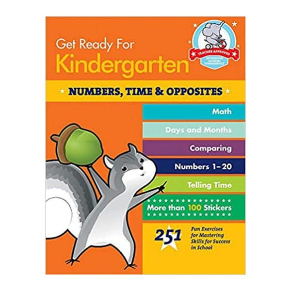 Get Ready for Kindergarten: Numbers, Time & Opposites: 251 Fun Exercises