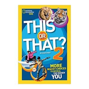 This or That? 2: More Wacky Choices to Reveal the Hidden You (National Geographic Kids)