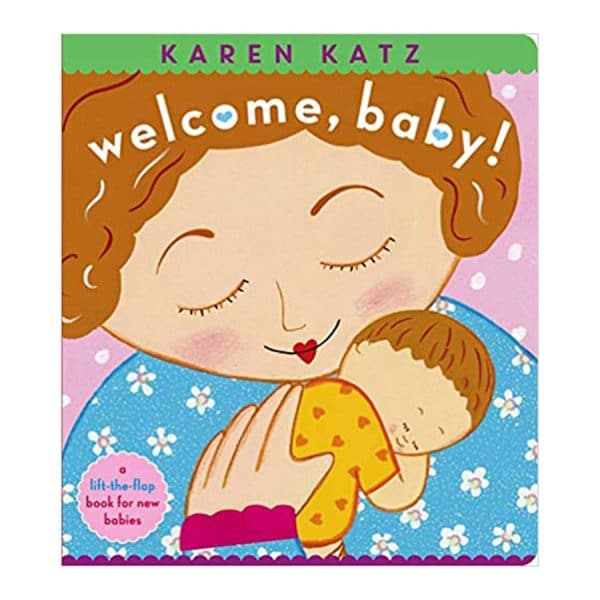 Welcome, Baby! A Lift-the-Flap Board book