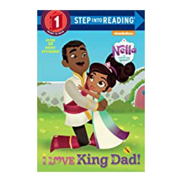 Nella the Princess Knight: I Love King Daddy Step Into Reading, Level 1 Paperback