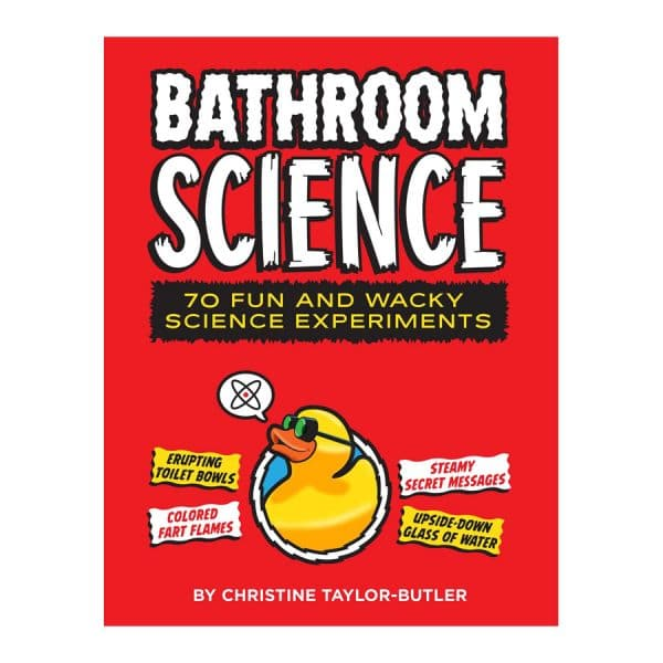 Bathroom Science: 70 Fun and Wacky Science Experiments Spiral-bound