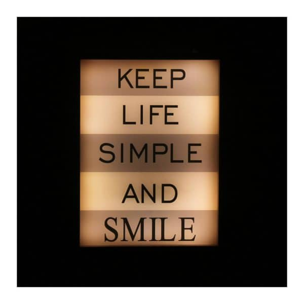 """Keep Life Simple and Smile"" LED Light Box"