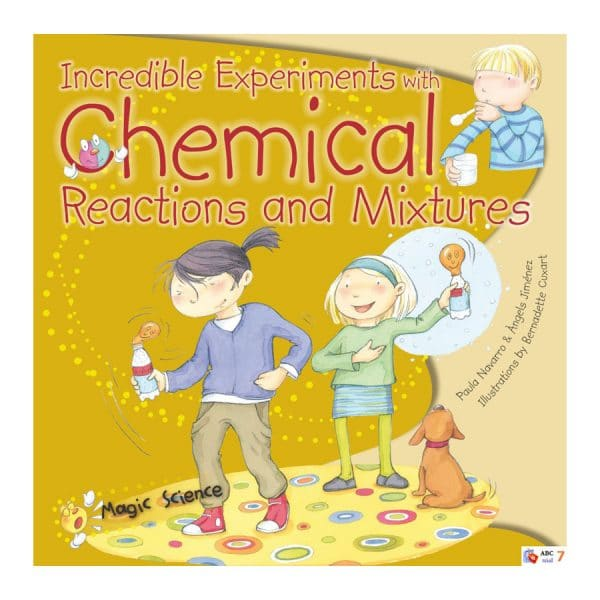 Incredible Experiments with Chemical Reactions & Mixtures (Magic Science) Paperback