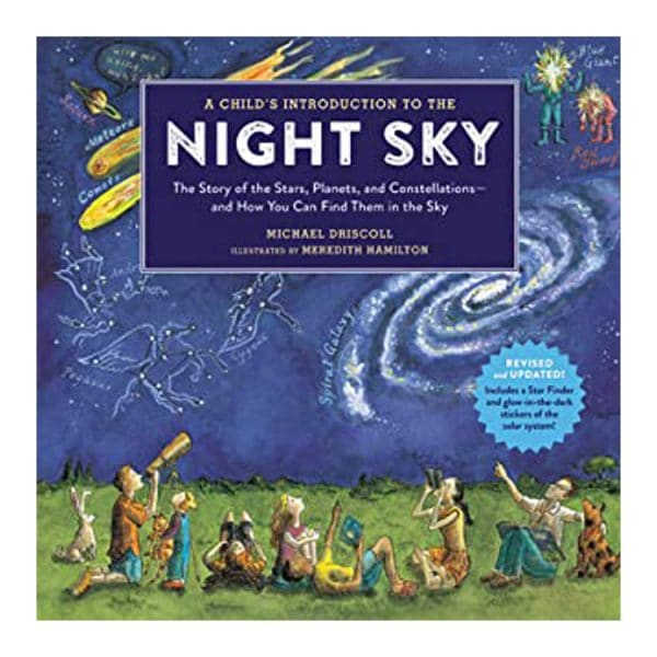 A Child's Introduction to the Night Sky: The Story of the Stars, Planets, and Constellations-and How You Can Find Them in the Sky