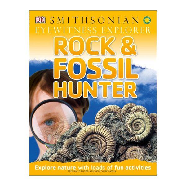 Eyewitness Explorer: Rock and Fossil Hunter (Eyewitness Explorers) Paperback
