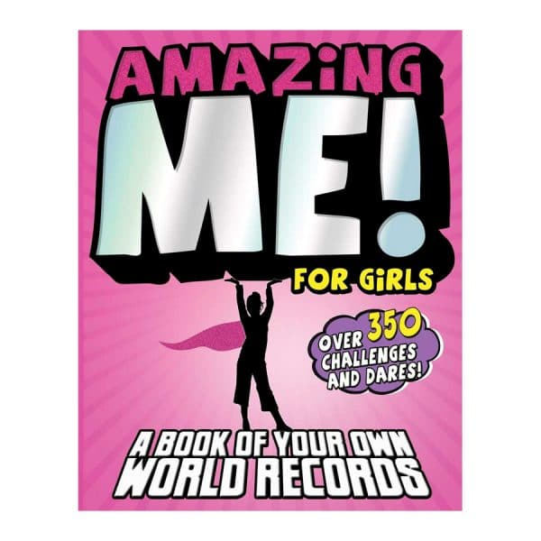 Amazing Me! For Girls: A Book of Your Own World Records