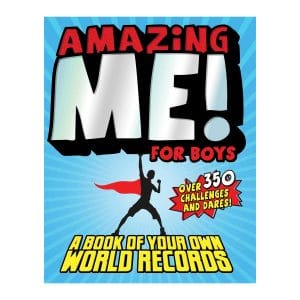 Amazing Me! For Boys: A Book of Your Own World Records
