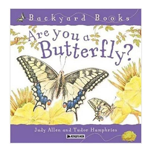 Are You a Butterfly? (Backyard Books) Paperback