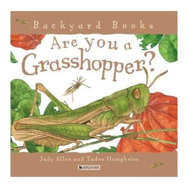 Are You a Grasshopper? (Backyard Books) Paperback