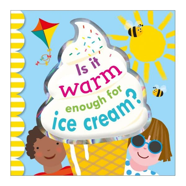 Is it Warm Enough for Ice Cream? Board Book