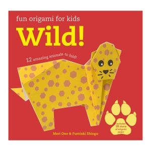 Fun Origami for Children: Wild!: 12 amazing animals to fold Paperback