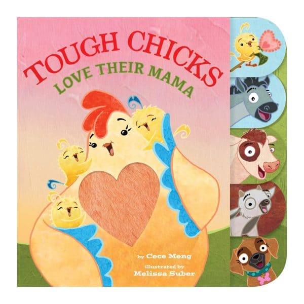 Tough Chicks Love Their Mama (tabbed touch-and-feel) Novelty Book – Touch and Feel Hardcover