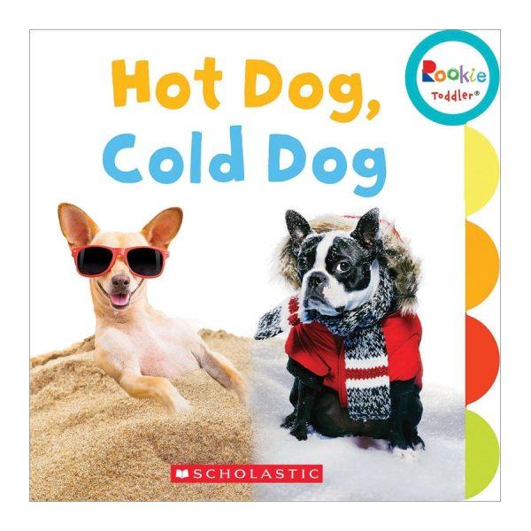 Rookie Toddler: Hot Dog, Cold Dog (Rookie Toddler) Board book