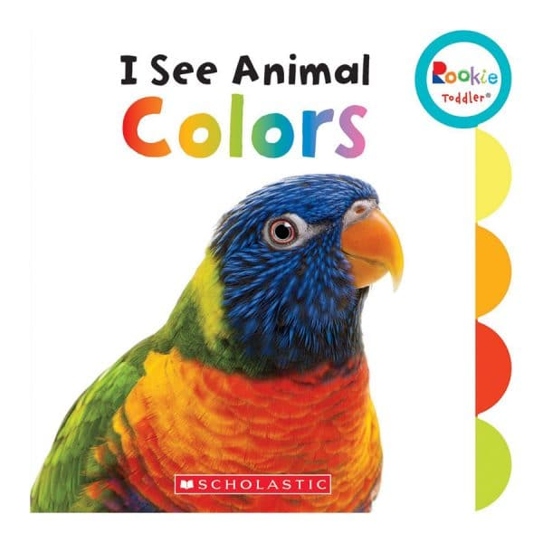 Rookie Toddler: I See Animal Colors Board book