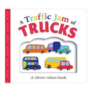 A Traffic Jam of Trucks: A Clever Colors Book Board book