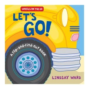 Let's Go!: A Flip-and-Find-Out Book Board book – Illustrated
