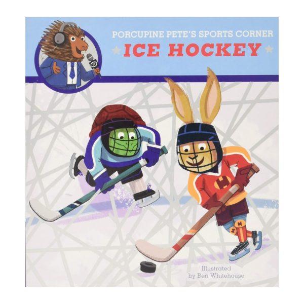 Porcupine Pete's Sports Corner: Ice Hockey Board book – Illus