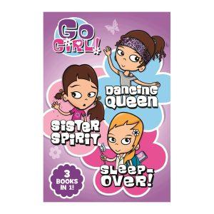Go Girl! (Dancing Queen/Sister Spirit/Sleep-over! 3 Books in 1)